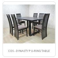 COS - DYNASTY P U-RING TABLE